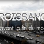 2% avant la Fin du Monde – Reportage sur le mensonge de la croissance verte + Interview de Camille Rouet
